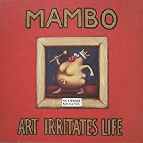 Mambo art irritates life